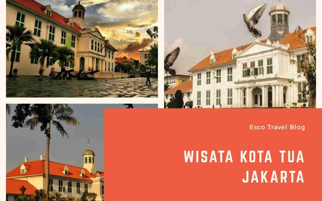 Wisata Kota Tua..cikal bakalnya kota Jakarta.